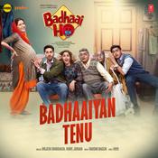 Badhaaiyan Tenu Song