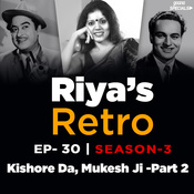 Ep-30 S3 : Kishore Da, Mukesh Ji -Part 2 Song