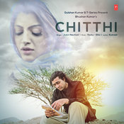 Chitthi Mp3 Song Download Chitthi Chitthi Song By Jubin Nautiyal