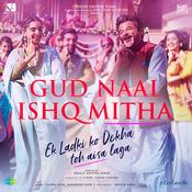 Gud Naal Ishq Mitha Song