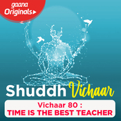 Vichaar 80- Time is the best teacher Song