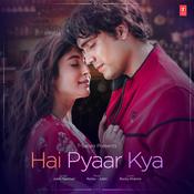 Hai Pyaar Kya Song