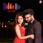 Dekho Na Lyrics In Hindi Dekho Na Dekho Na Song Lyrics In English Free Online On Gaana Com