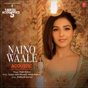 Naino Waale Acoustic Song