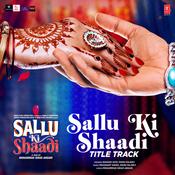 Sallu Ki Shaadi Title Track Song