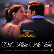 Dil Mein Ho Tum Why Cheat India Movie Songs