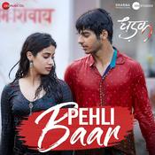Pehli Baar Dhadak Movie Songs
