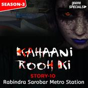 Kahaani Rooh Ki Story 10 S3 - Rabindra Sarobar Metro Station Song