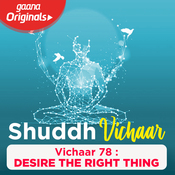 Vichaar 78 - Desire The Right Thing Song