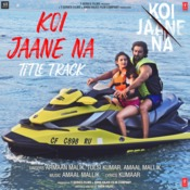 Koi Jaane Na (Title Track) Song