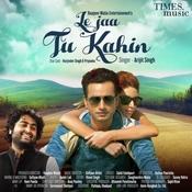 Le Jaa Tu Kahin Song