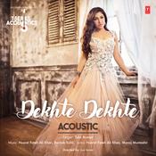 Dekhte Dekhte Acoustic Song