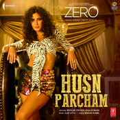 Husn Parcham Zero Movie Songs