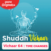 Vichaar 64 - Time Changes Song