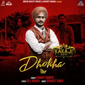 Dhokha MP3 Song Download- Kaka Ji Dhokha Punjabi Song by