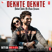 Dekhte Dekhte (Rahat Fateh Ali Khan Version) Song