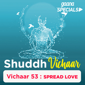 Vichaar 53- Spread Love Song
