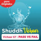 Vichaar 67 - Pass vs Fail Song