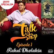 Talkshop Ep-1 Rahul Dholakia Song