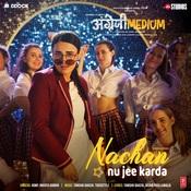 Nachan Nu Jee Karda Song