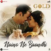 Naino Ne Baandhi Gold Movie Songs