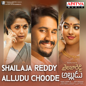 Shailaja Reddy Alludu Choode Song