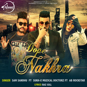 Dope Nakhra Song