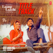 Laung Laachi (Title Track) Song
