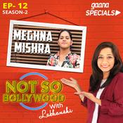 Ep-12 S2:Meghna Mishra Song