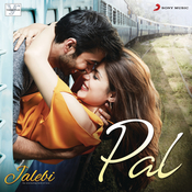 Pal Mp3 Song Download Jalebi Pal Song By Arijit Singh On Gaana Com
