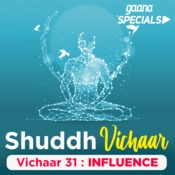 Vichaar 31-  Influence Song