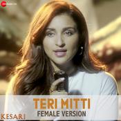 Teri Mitti - Female Version MP3 Song Download- Kesari Teri