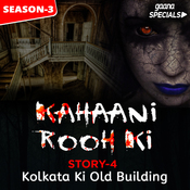 Kahaani Rooh Ki Story 04 S3 - Kolkata Ki Old Building Song