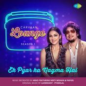 Ek Pyar Ka Nagma Hai - Carvaan Lounge MP3 Song Download
