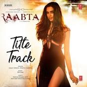 Raabta (Title Track) Song