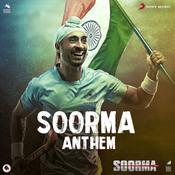 Soorma Anthem Song