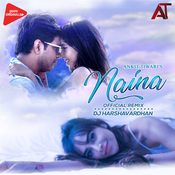 Naina Official Remix - DJ Harshavardhan Song
