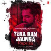 Tera Ban Jaunga Reprise Song