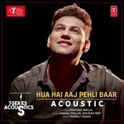 Hua Hain Aaj Pehli Baar Acoustic Song