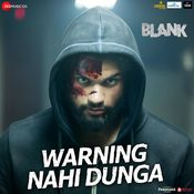 Warning Nahi Dunga Song
