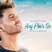 Aaj Phir Se Song