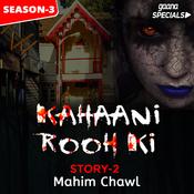 Kahaani Rooh Ki  Story 02 S3 -  Mahim Chawl Song