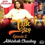 Talkshop Ep-2 Abhishek Chaubey Song