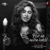 Phir Na Milen Kabhi Reprise Song