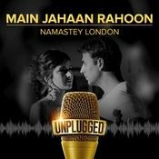Main Jahan Rahoon - Unplugged Song