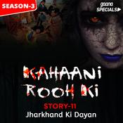 Kahaani Rooh Ki Story 11 S3 - Jharkhand Ki Dayan Song