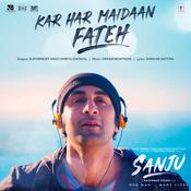 Kar Har Maidaan Fateh Sanju Movie Songs