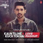 Kaun Tujhe & Kuch Toh Hai - Love Mashup Song