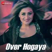 Over Hogaya Song