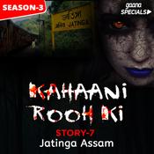 Kahaani Rooh Ki Story 07 S3 - Jatinga Assam Song